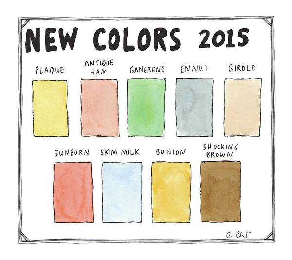 Wall Art - Drawing - A Pallet Of New Colors 2015 -- Named by Roz Chast