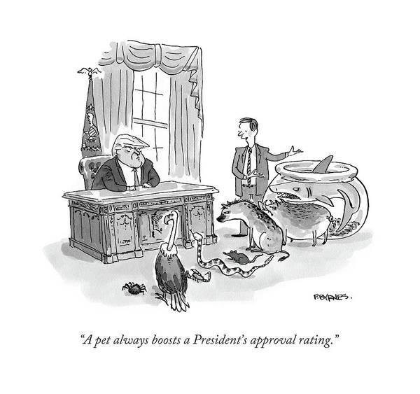A Pet Always Boosts A President's Approval Rating Art Print
