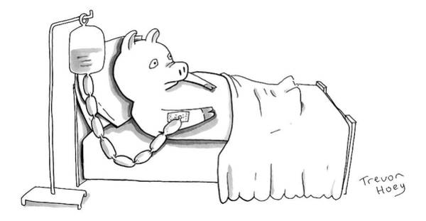 Wall Art - Drawing - A Pig Is Hooked Up To An Iv Shaped Like Sausages by Trevor Hoey