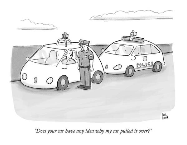 Police Drawing - A Police Officer In A Futuristic Smart-car Pulls by Paul Noth