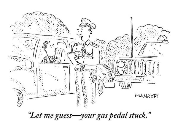 Traffic Drawing - A Policeman Is Seen Speaking To A Man In A Car by Robert Mankoff