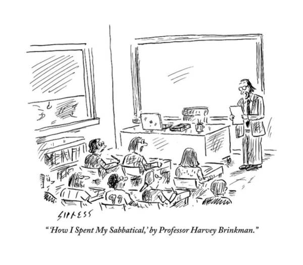 Summer Drawing - A Professor Presents To His Students. How I Spent by David Sipress
