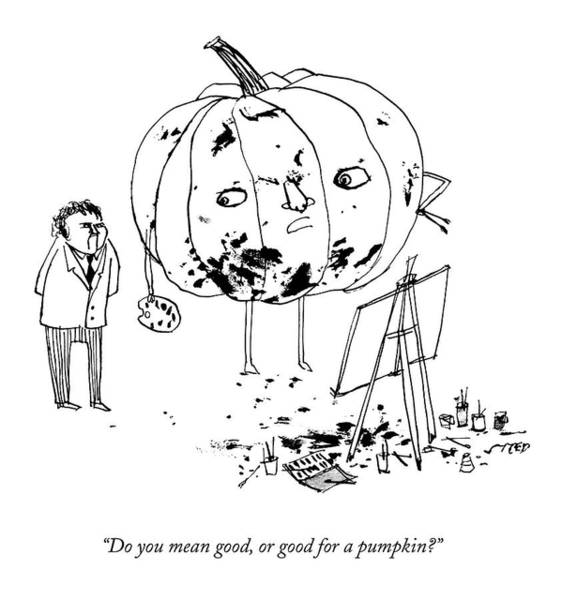 2014 Drawing - A Pumpkin With A Face And Legs Holds A Paintbrush by Edward Steed