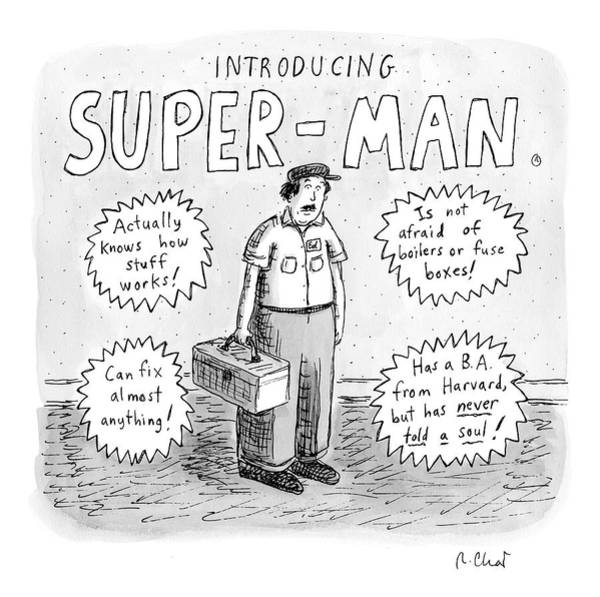 Normal Wall Art - Drawing - A Repair Man Is Introduced As Super-man by Roz Chast