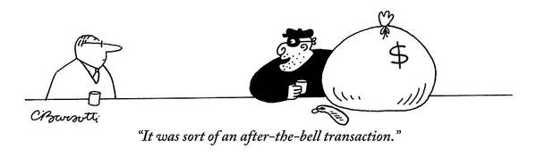 Money Drawing - A Robber With A Bag Of Money Is Seen Talking by Charles Barsotti
