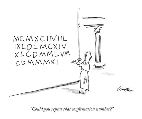 January 19th Drawing - A Roman Chisels A Long Sequence Of Roman Numerals by Ken Krimstein