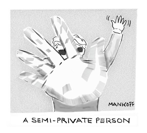 Same Drawing - A Semi-private Person by Robert Mankoff