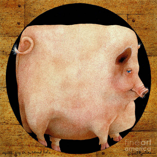 Peg Wall Art - Painting - A Square Pig In A Round Hole... by Will Bullas