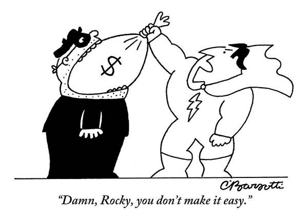 Money Drawing - A Superhero Is Trying To Pull A Bag Of Stolen by Charles Barsotti