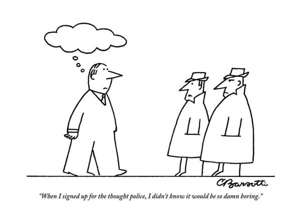 Police Drawing - A Thoughtless Man Passes By Two Thought Police by Charles Barsotti