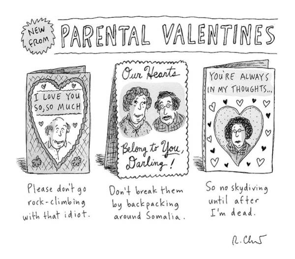 Wall Art - Drawing - A Triptych Of Parental Valentines Day Cards That by Roz Chast