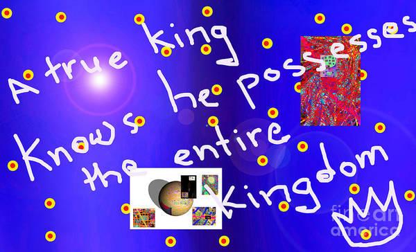 Digital Art - A True King Knows He Possesses The Entire Kingdom  by Walter Paul Bebirian