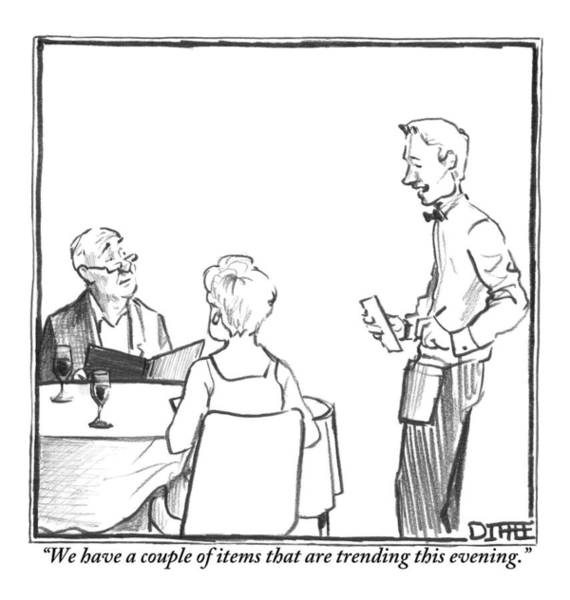 Trends Drawing - A Waiter Informs A Couple Dining At A Restaurant by Matthew Diffee