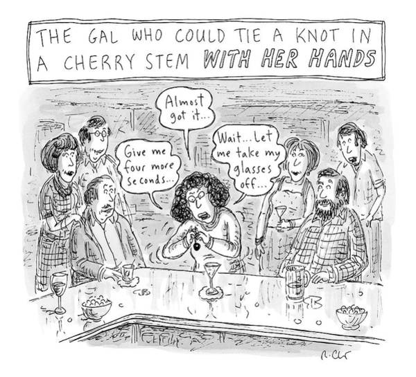 November 11th Drawing - A Woman At A Bar Struggles To Tie A Knot by Roz Chast