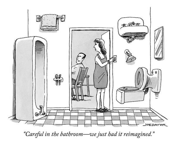 Bathroom Drawing - Careful In The Bathroom We Just Had It Reimagined by Joe Dator
