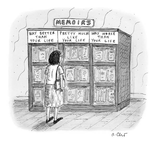 Better Drawing - A Woman Stands In Front Of A Bookshelf Of Memoirs by Roz Chast