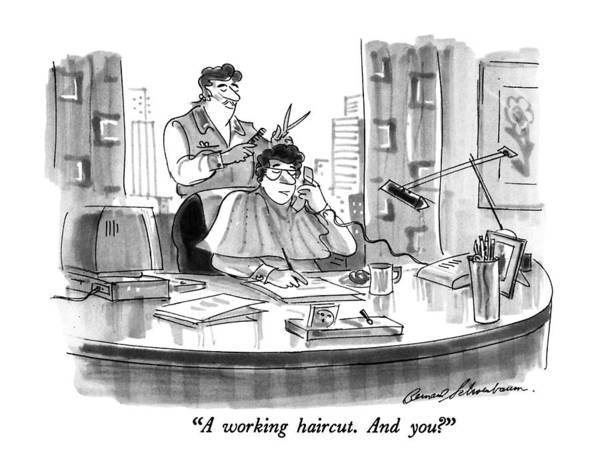 Hair Drawing - A Working Haircut.  And You? by Bernard Schoenbaum