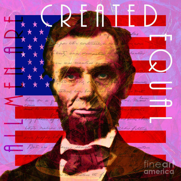 Equal Rights Photograph - Abraham Lincoln Gettysburg Address All Men Are Created Equal 20140211m88 by Wingsdomain Art and Photography