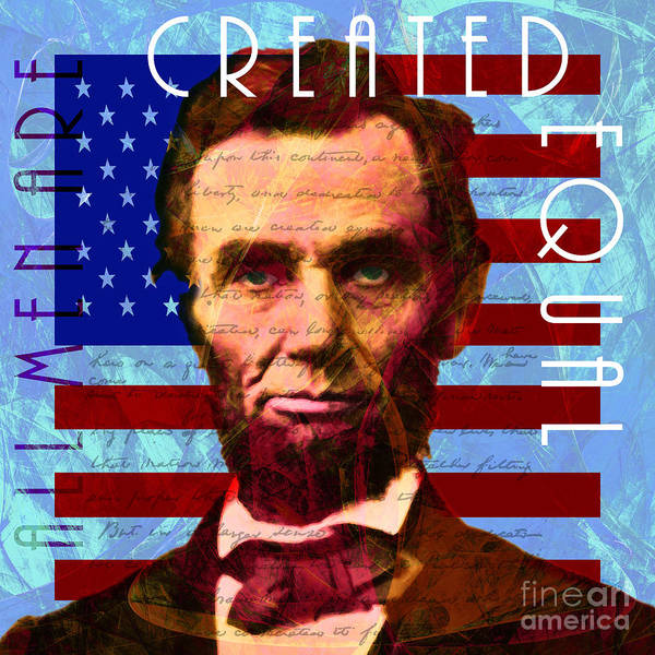 Equal Rights Photograph - Abraham Lincoln Gettysburg Address All Men Are Created Equal 20140211p180 by Wingsdomain Art and Photography
