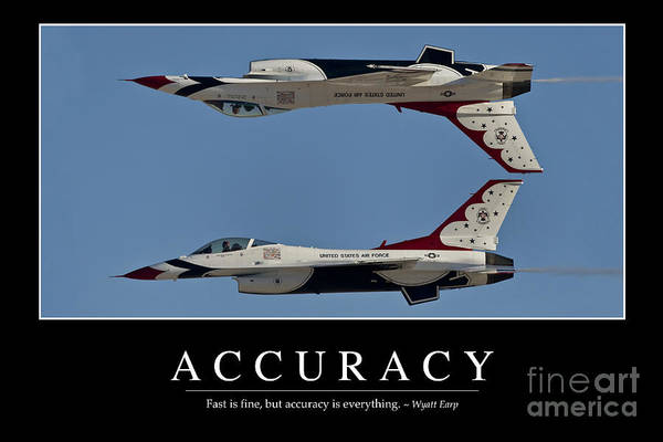 F-16 Photograph - Accuracy Inspirational Quote by Stocktrek Images