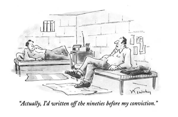 1993 Drawing - Actually, I'd Written Off The Nineties by Mike Twohy