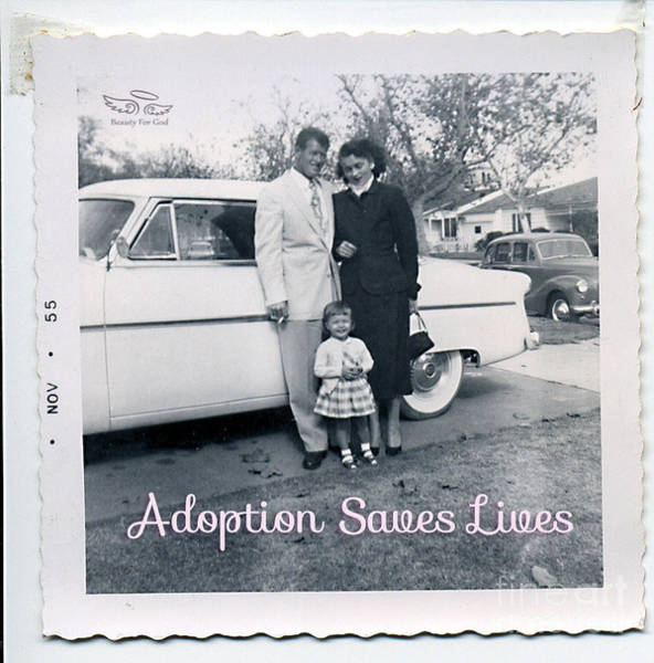 Photograph - Adoption Saves Lives by Beauty For God