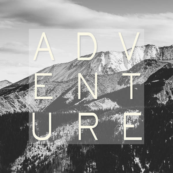 Words Photograph - Adventure Typography by Pati Photography