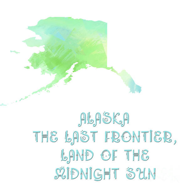 Digital Art - Alaska - The Last Frontier - Land Of The Midnight Sun - Map - State Phrase - Geology by Andee Design