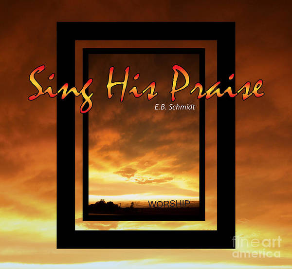 Mixed Media - Album Cover To Sing His Praise By E. B. Schmidt by E B Schmidt