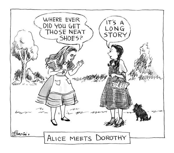 Cartoon Character Drawing - Alice Meets Dorothywhere Did You Get Those by Edward Frascino