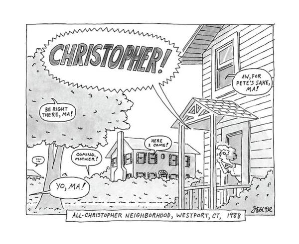 Suburb Drawing - All-christopher Neighborhood by Jack Ziegler