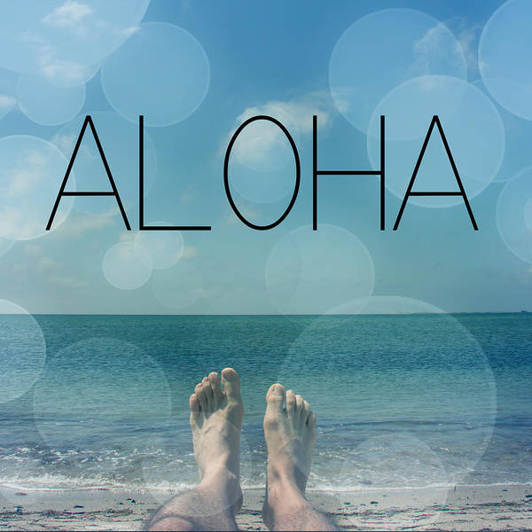 Words Photograph - Aloha  by Mark Ashkenazi
