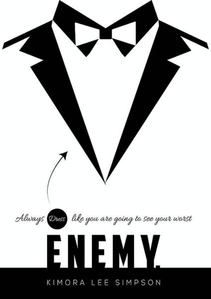 Wall Art - Digital Art - Always Dress Like You Are Going To See Your Worst Enemy Inspirational Typography Art Quotes Poster by Lab No 4 - The Quotography Department