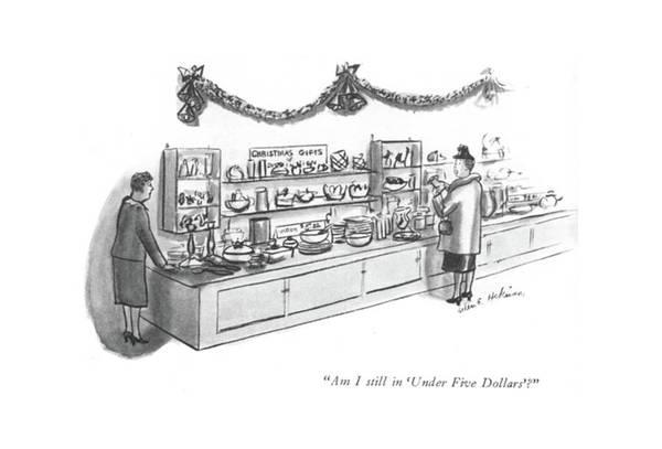 Window Display Drawing - Am I Still In 'under Five Dollars'? by Helen E. Hokinson