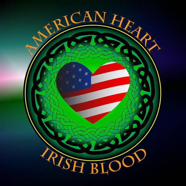 Wall Art - Digital Art - American Heart Irish Blood by Ireland Calling
