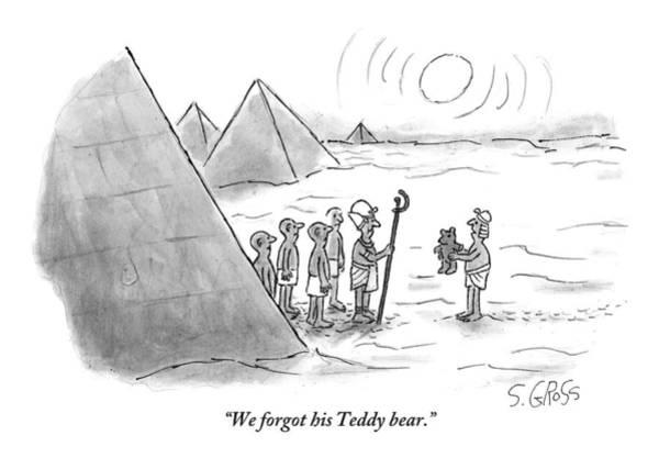 Egypt Drawing - An Ancient Egyptian Man Holding A Teddy Bear by Sam Gross