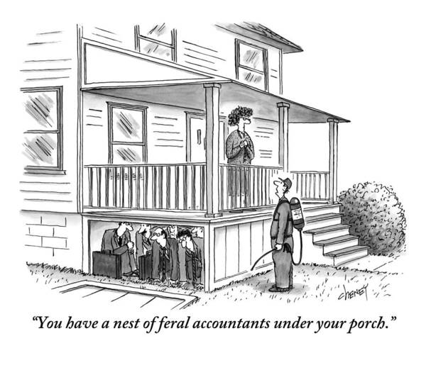 Porch Drawing - An Exterminator Points Out A Group Of Accountants by Tom Cheney