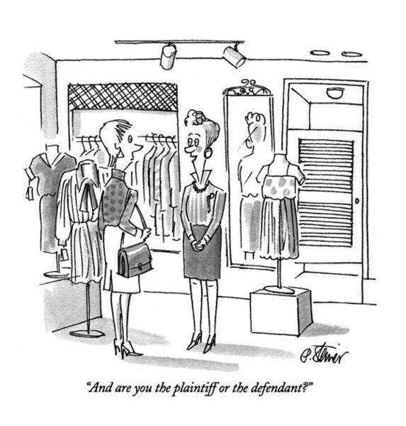 Retail Drawing - And Are You The Plaintiff Or The Defendant? by Peter Steiner