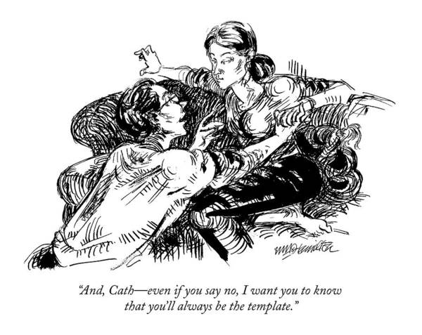 Marriage Proposal Drawing - And, Cath - Even If You Say No, I Want by William Hamilton