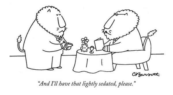 Waiter Drawing - And I'll Have That Lightly Sedated by Charles Barsotti
