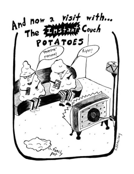 Couch Potato Drawing - And Now A Visit Wth... The Istant Couth Potatoes by Stephanie Skalisk