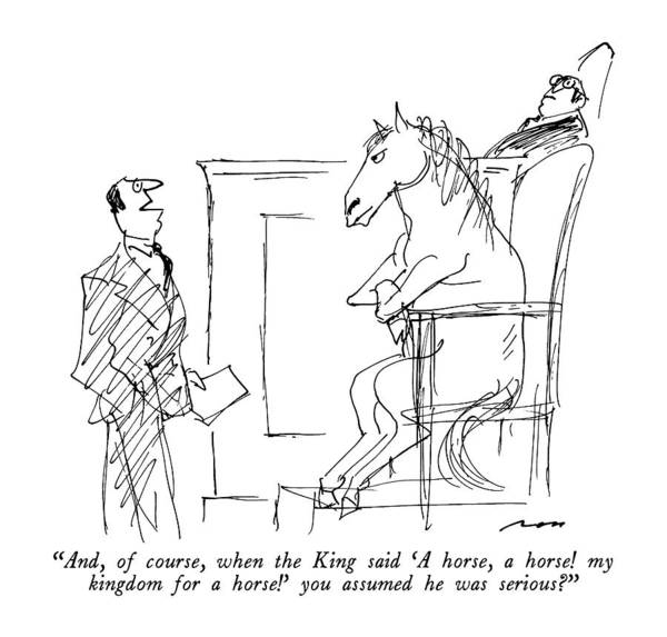 Wall Art - Drawing - And, Of Course, When The King Said 'a Horse by Al Ross