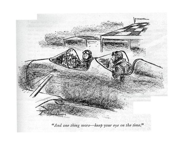Pilots Drawing - And One Thing More - Keep Your Eye On The Time by Alan Dunn