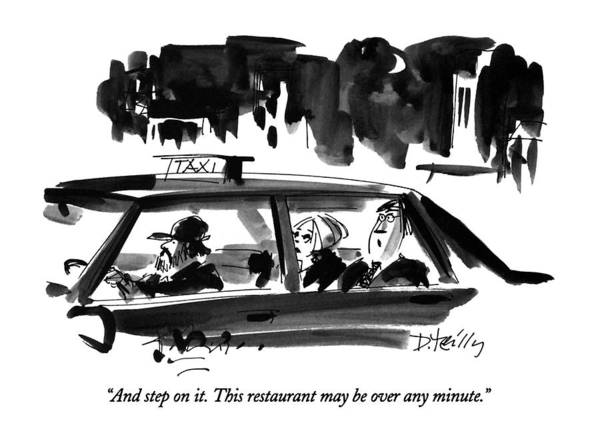 Taxi Drawing - And Step On It.  This Restaurant May Be Over Any by Donald Reilly