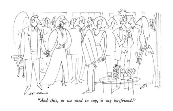 Boyfriend Drawing - And This, As We Used To Say, Is My Boyfriend by Ed Arno