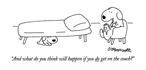 Couch Wall Art - Drawing - And What Do You Think Will Happen If You Do Get by Charles Barsotti