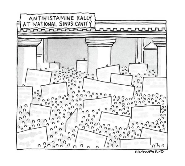 Medicine Drawing - Antihistamine Rally At National Sinus Cavity by Michael Crawford