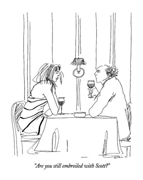Wine Drawing - Are You Still Embroiled With Scott? by Richard Cline