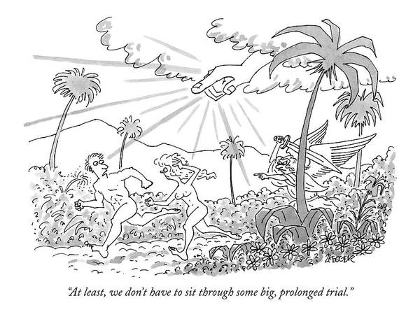 Adam And Eve Drawing - At Least, We Don't Have To Sit Through Some Big by Jack Ziegler