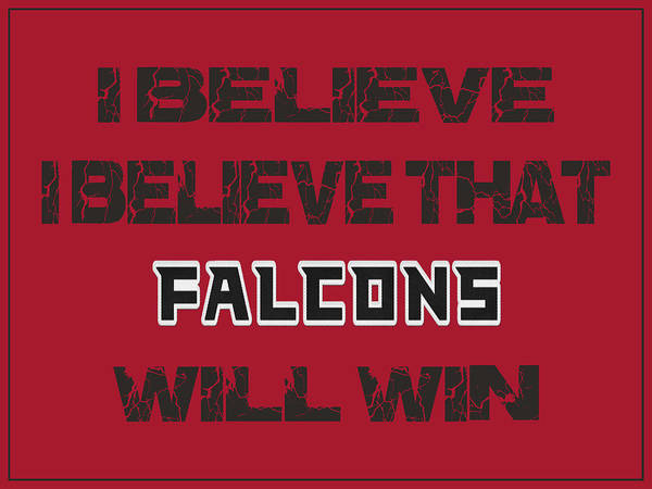 Saying Photograph - Atlanta Falcons I Believe by Joe Hamilton